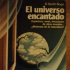 Libros de segunda mano: EL UNIVERSO ENCANTADO, POR D. SCOTT ROGO - MARTINEZ ROCA - ESPAÑA - 1981. Lote 39773218