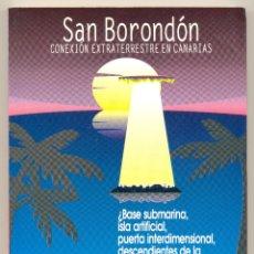 Libros de segunda mano: SAN BORONDÓN. CONEXIÓN EXTRATERRESTRE EN CANARIAS -PEDRO GONZÁLEZ VEGA- (BRANDÁN).. Lote 172677254