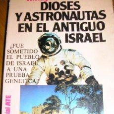 Libros de segunda mano: DIOSES Y ASTRONAUTAS EN EL ANTIGUO ISRAEL, POR R. DRAKE - ATE - 1981. Lote 40189976