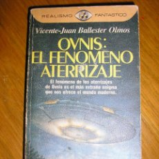 Libros de segunda mano: OVNIS: EL FENOMENO ATERRIZAJE, POR VICENTE-JUAN BALLESTER OLMOS - PYJ - 1RA. EDIC. - 1984. Lote 40271174