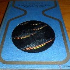 Libros de segunda mano: SERIE OTROS MUNDOS.- PLATILLOS VOLANTES... AQUI Y AHORA , FRANK EDWARDS . ED. PLAZA & JANES 1972. Lote 40364058