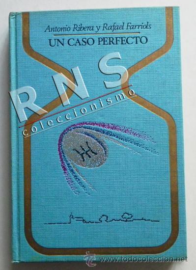 UN CASO PERFECTO - ANTONIO RIBERA Y RAFAEL FARRIOLS - UFOLOGÍA MISTERIO OVNIS - OVNI ALUCHE - LIBRO (Libros de Segunda Mano - Parapsicología y Esoterismo - Ufología)