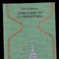 Libros de segunda mano: ASTRONAVES EN LA PREHISTORIA - PETER KOLOSIMO - PLAZA & JANES - 1ª EDICIÓN 1973. Lote 40721622