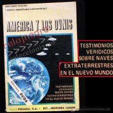 Libros de segunda mano: AMÉRICA Y LOS OVNIS ANTONIO RIBERA UFOLOGÍA POSADA NAVES EXTRATERRESTRES OVNI MISTERIO LIBRO DIFÍCIL. Lote 41759726