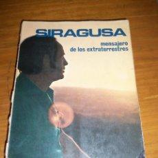 Libros de segunda mano: SIRAGUSA, MENSAJE DE LOS EXTRATERRESTRES - V. DEL POZO - NUEVOS TEMAS - ESPAÑA - 1977. Lote 41763820