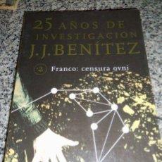 Libros de segunda mano - 25 años de Investigación - FRANCO: Censura OVNI - J.J.Benítez - PLANETA - España - 1999 - RARO! - 41793176