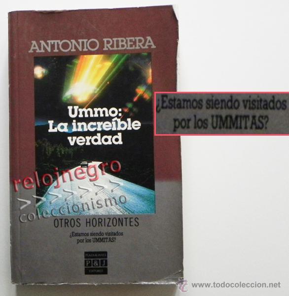 Libros de segunda mano: UMMO LA INCREÍBLE VERDAD - ANTONIO RIBERA UMMITAS EXTRATERRESTRES UFOLOGÍA OVNIS MISTERIO OVNI LIBRO - Foto 2 - 42030019
