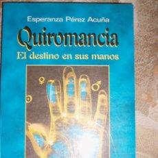 Libros de segunda mano: QUIROMANCIA (EL DESTINO EN SUS MANOS), POR ESPERANZA PÉREZ ACUÑA - ANDRÓMEDA - ARGENTINA - 2004. Lote 42582374