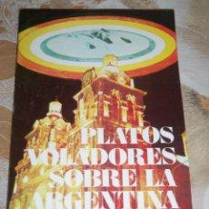 Libros de segunda mano: PLATOS VOLADORES SOBRE LA ARGENTINA, POR E. SEBASTIAN - CAYMY - ARGENTINA - 1976 - RARO Y ESCASO!!. Lote 42698047