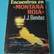 Libros de segunda mano: ENCUENTROS EN MONTAÑA ROJA. J.J. BENÍTEZ. Lote 42794033