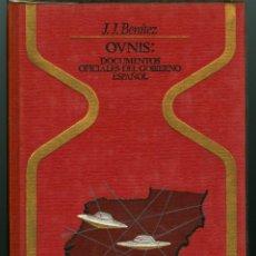 Libros de segunda mano: OVNIS: DOCUMENTOS OFICIALES DEL GOBIERNO ESPAÑOL - J.J. BENÍTEZ (TAPA DURA SOBRECUBIERTA ACETATO). Lote 42810320