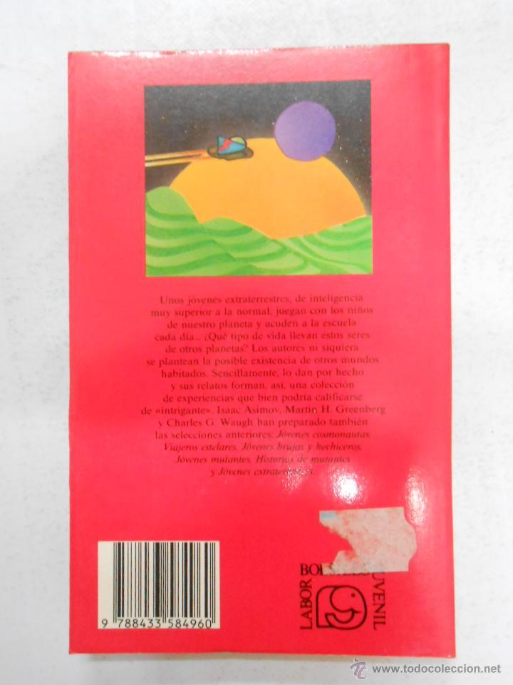 Libros de segunda mano: INTELIGENCIAS EXTRATERRESTRES. LABOR BOLSILLO JUVENIL Nº 92. ISAAC ASIMOV, GREENBERG, WAUGH. TDK184 - Foto 2 - 43224770