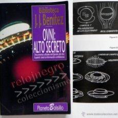 Libros de segunda mano: OVNI ALTO SECRETO JJ BENÍTEZ UFOLOGÍA MISTERIO OVNIS DOCUMENTOS OFICIALES DEL EJÉRCITO AIRE LIBRO J. Lote 43721211
