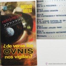 Libros de segunda mano: ¿ DE VERAS LOS OVNIS NOS VIGILAN ?- ANTONIO RIBERA UFOLOGÍA MISTERIO OVNI PREHISTORIA ROTATIVA LIBRO. Lote 157228533