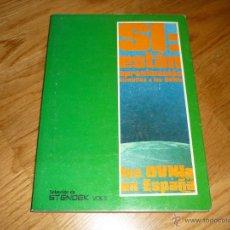 Libros de segunda mano: SI: ESTAN APROXIMACION CIENTIFICA A LOS OVNIS. LOS OVNIS EN ESPAÑA. VOL. II PERFECTO LIBRERIA. Lote 220812557
