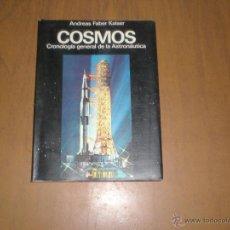 Libros de segunda mano: COSMOS (CRONOLOGIA GENERAL DE LA ASTRONAUTICA), POR A. FABER KAISER - ATE - ESPAÑA - 1973 - RARO. Lote 44209487