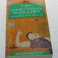 Libros de segunda mano: RAPPEL - LA FORTUNA ESTA EN LOS SUEÑOS - PREMONICIONES QUE PUEDEN CAMBIAR TU VIDA - 1995. Lote 44191938