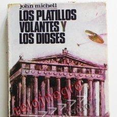 Libros de segunda mano: LOS PLATILLOS VOLANTES Y LOS DIOSES - JOHN MICHELL - UFOLOGÍA OVNIS MISTERIO OVNI SANTO GRIAL LIBRO. Lote 44252751