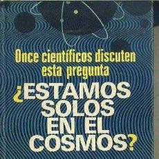 Libros de segunda mano: ¿ESTAMOS SOLOS EN EL COSMOS? (ROTATIVA PLAZA, 1972). Lote 44543414