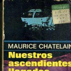 Libros de segunda mano: CHATELAIN : NUESTROS ASCENDIENTES LLEGADOS DEL COSMOS (PLAZA, 1978). Lote 44543622