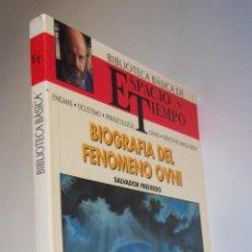 Libri di seconda mano: BIOGRAFÍA DEL FENÓMENO OVNI, POR SALVADOR FREIXEDO. BIBLIOTECA ESPACIO TIEMPO JIMÉNEZ DEL OSO.NUEVO. Lote 44953260
