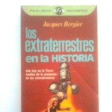 Libros de segunda mano: LOS EXTRATERRESTRES EN LA HISTORIA - JACQUES BERGIER, 1977 SEGUNDA EDICIÓN. Lote 45320470