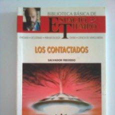 Libros de segunda mano: LOS CONTACTADOS - SALVADOR FREIXEDO, 1991. Lote 45432978