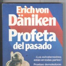 Libros de segunda mano: VON DÄNIKEN. PROFETA DEL PASADO. OVNIS. EXTRATERRESTRES. ED. MARTÍNEZ ROCA 1981.. Lote 45476521