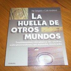 Libros de segunda mano: LA HUELLA DE OTROS MUNDOS, PO P. DELGADO Y C. ANDREWS - TIKAL - ESPAÑA - 1994. Lote 45539699