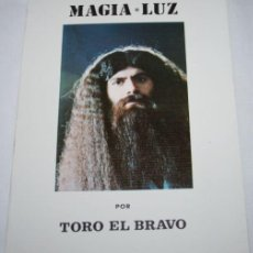 Libros de segunda mano: MAGIA LUZ, POR TORO EL BRAVO - LIBRO FIRMADO POR AUTOR. Lote 45751378