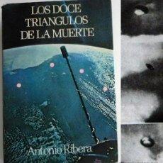 Libros de segunda mano: LOS DOCE TRIÁNGULOS DE LA MUERTE ANTONIO RIBERA MISTERIO UFOLOGÍA BERMUDAS POLOS MEDITERRÁNEO LIBRO. Lote 45765851