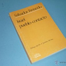 Libros de segunda mano: SALVADOR FREIXEDO. ISRAEL PUEBLO-CONTACTO. ED. QUINTÁ 1985. UFOLOGIA-CONTACTISMO. Lote 45850716