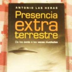 Libri di seconda mano: PRESENCIA EXTRATERRESTRE (DE LOS OVNIS A LAS VACAS MUTILADAS), POR ANTONIO LAS HERAS/ PLANETA/ 2002. Lote 46104953