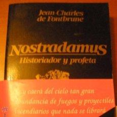 Libros de segunda mano: NOSTRADAMUS HISTORIADOR Y PROFETA / JEAN-CHARLES DE FONTBRUNE / BARCANOVA / TAPA BLANDA. Lote 46431044