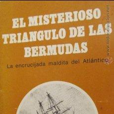 Libros de segunda mano: EL MISTERIOSO TRIÁNGULO DE LAS BERMUDAS. LA ENCRUCIJADA MALDITA DEL ATLÁNTICO. Lote 245458180