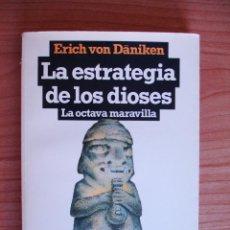 Libros de segunda mano: ERICH VON DÄNIKEN - LA ESTRATEGIA DE LOS DIOSES (PRIMERA EDICIÓN - ED. PLAZA Y JANÉS, 1982). Lote 90172228