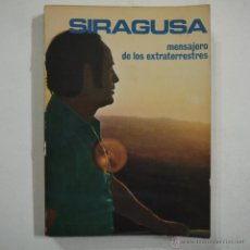 Libros de segunda mano: SIRAGUSA MENSAJERO DE LOS EXTRATERRESTRES - VICTORINO DEL POZO - EDAF - 1977. Lote 47579560