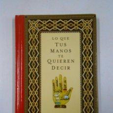 Libros de segunda mano: LO QUE TUS MANOS TE QUIEREN DECIR. PERADEJORDI, JULIO. EDICIONES OBELISCO. TDK230. Lote 48421478