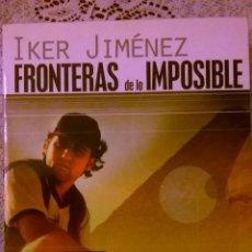 Libros de segunda mano: FRONTERAS DE LO IMPOSIBLE, POR IKER JIMENEZ - EDAF - ESPAÑA - 2001 - COMO NUEVO SIN USO. Lote 48911506
