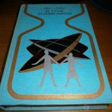 Libros de segunda mano: EL VIAJE INTERRUMPIDO - JOHN G. FULLER - OTROS MUNDOS - PLAZA & JANÉS EDITORES, 4º EDICIÓN,1973.. Lote 49209356