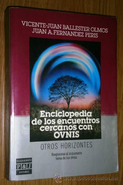 ENCICLOPEDIA DE LOS ENCUENTROS CERCANOS CON OVNIS POR BALLESTER OLMOS Y FERNÁNDEZ PERIS, PLAZA JANÉS (Libros de Segunda Mano - Parapsicología y Esoterismo - Ufología)
