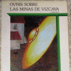 Libros de segunda mano: OVNIS SOBRE LAS MINAS DE VIZCAYA.J. MARO SEJÍA.COLECCIÓN ESPACIO.TEYKAL EDICIONES. Lote 49376041