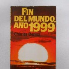 Libros de segunda mano: FIN DEL MUNDO, AÑO 1999. CHARLES BERLITZ. TDK241. Lote 49672299