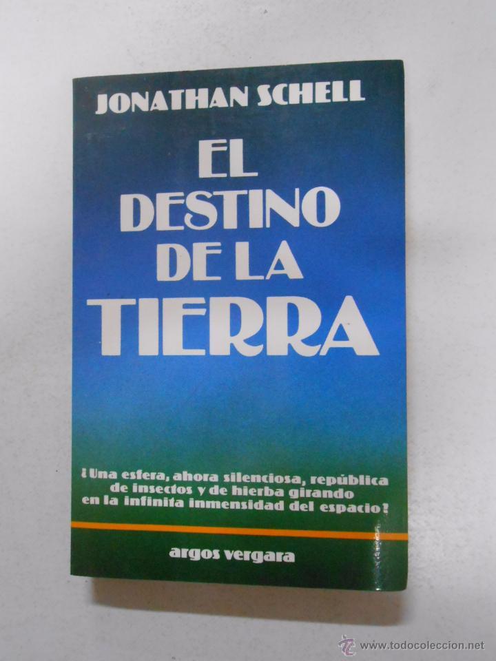 EL DESTINO DE LA TIERRA. - SCHELL, JONATHAN. TDK241 (Libros de Segunda Mano - Parapsicología y Esoterismo - Ufología)