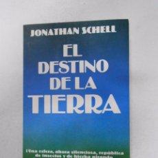 Libros de segunda mano: EL DESTINO DE LA TIERRA. - SCHELL, JONATHAN. TDK241. Lote 49672686