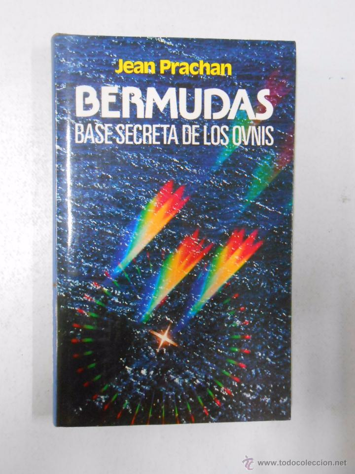 BERMUDAS, BASE SECRETA DE LOS OVNIS. - PRACHAN, JEAN. TDK241 (Libros de Segunda Mano - Parapsicología y Esoterismo - Ufología)