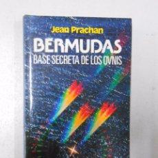 Libros de segunda mano: BERMUDAS, BASE SECRETA DE LOS OVNIS. - PRACHAN, JEAN. TDK241. Lote 49673480