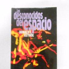 Libros de segunda mano: LOS DESCONOCIDOS DEL ESPACIO. - DONALD E. KEYHOE. TDK241. Lote 49682074