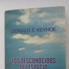Libros de segunda mano: LOS DESCONOCIDOS DEL ESPACIO DE DONALD E. KEYHOE (POMAIRE). Lote 49716814