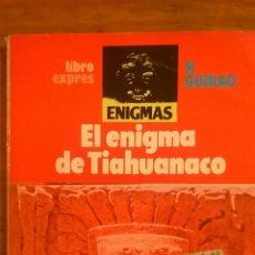Libros de segunda mano: EL ENIGMA DE TIAHUANACO, POR P. GUIRAO - LIBROEXPRESS - ESPAÑA - 1988. Lote 49864556